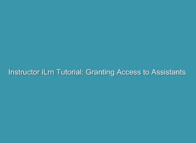 I-learn access for teaching assistants is easy from the I-learn Class Tap and Class Info subtab.