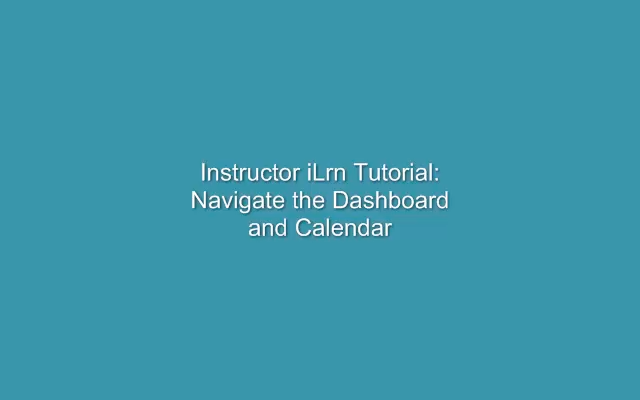 Select the I-learn instructor dashboard and manage your course by assigning, grading and assessing progress from one screen. The calendar lets you create notes to your class, see scores and assignment completion rates.