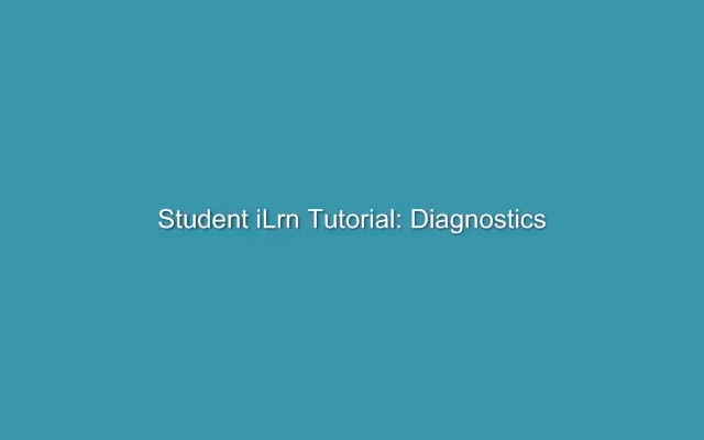 Access I-learn diagnostics to take a self-test to see what you know and what you need to study.